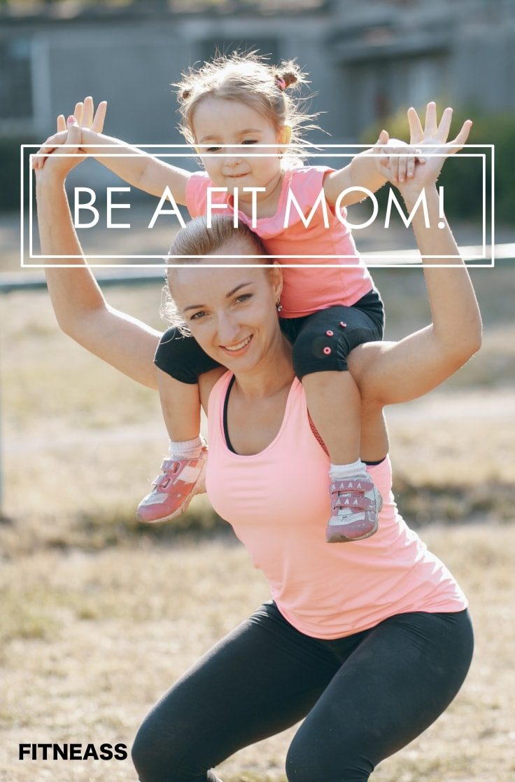Best Tips To Become A Fit Mom