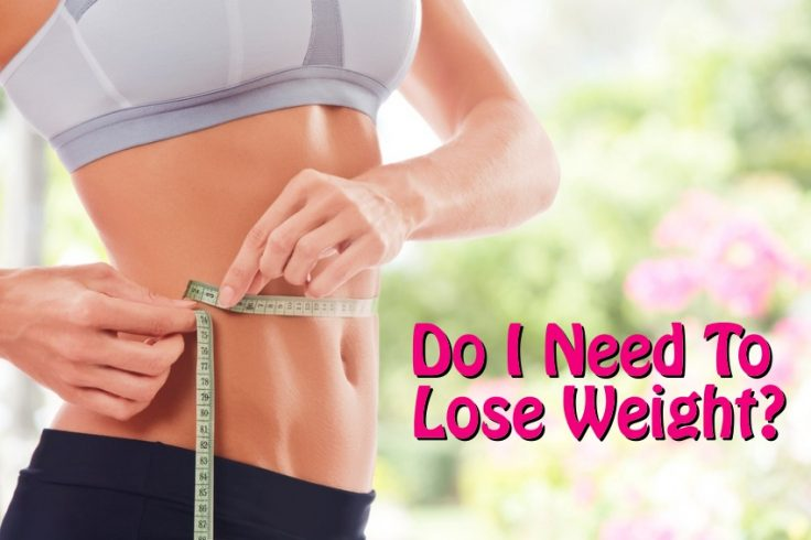 Do I Need To Lose Weight