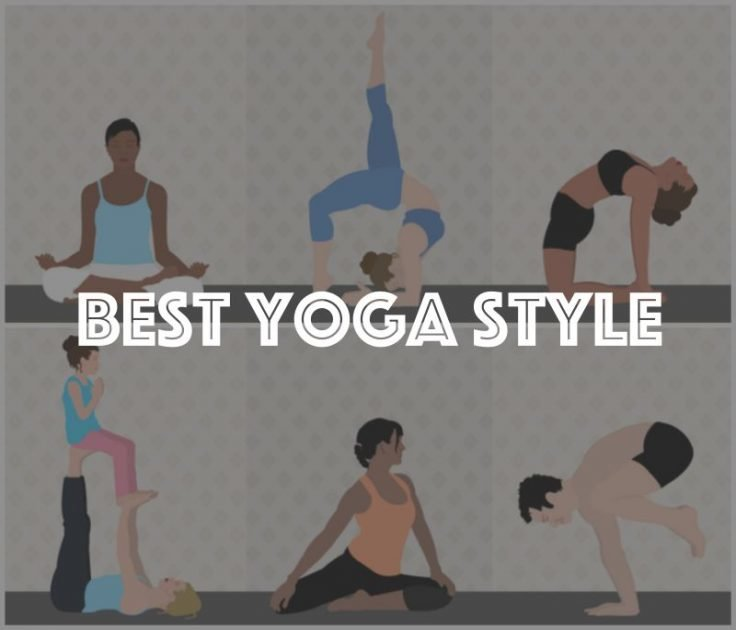 Best Yoga Style For You