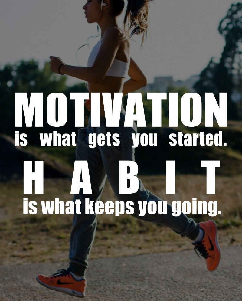 Motivation is what gets you going