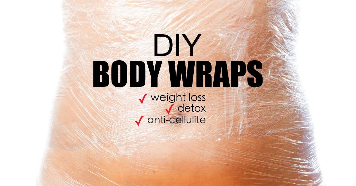 DIY Body Wrap For Weight Loss, Detox And Cellulite Treatment