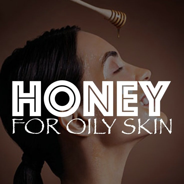 Honey For Oily Skin