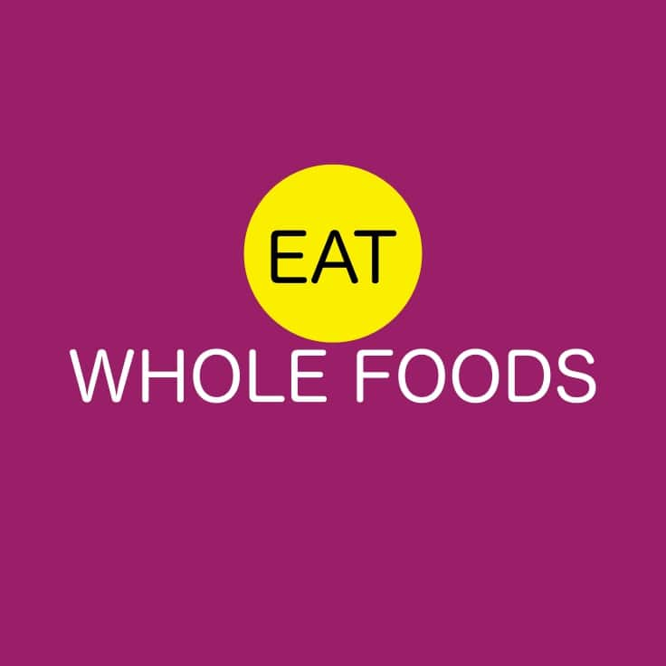 Lose Weight Without A Fad Diet - Eat Whole Foods
