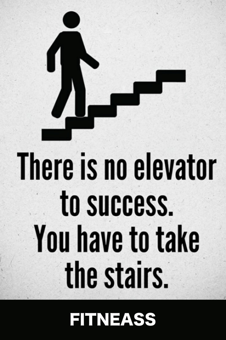 Healthy Student - There-is-no-elevator-to-success-you-have-to-take-the-stairs