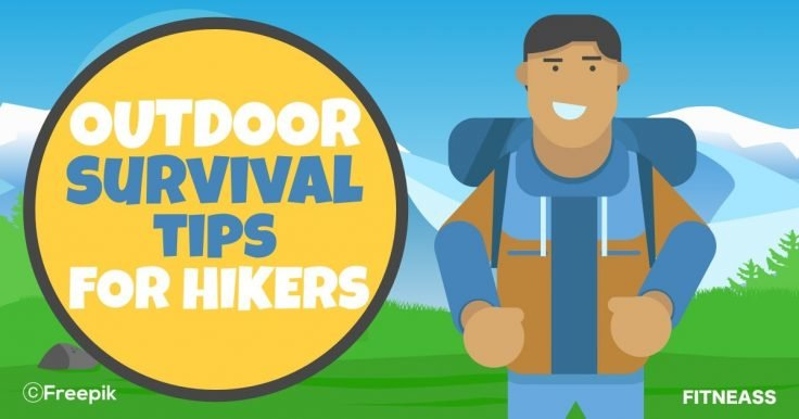 7 Survival Tips Every Hiker Must Know In The Great Outdoors