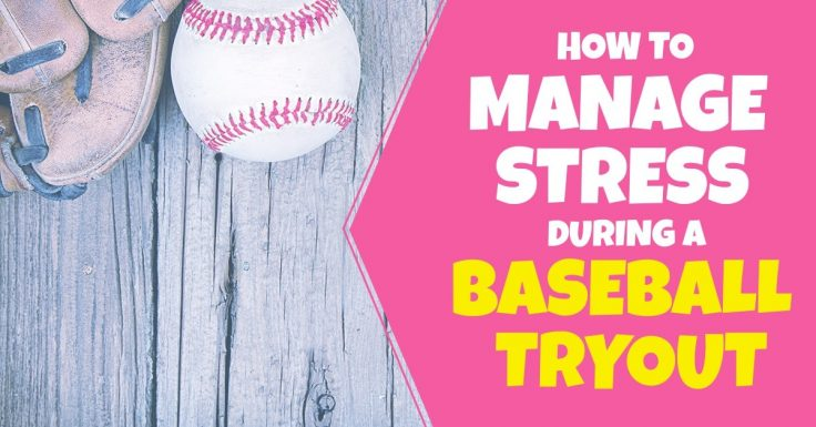 How To Manage Stress During A Baseball Tryout