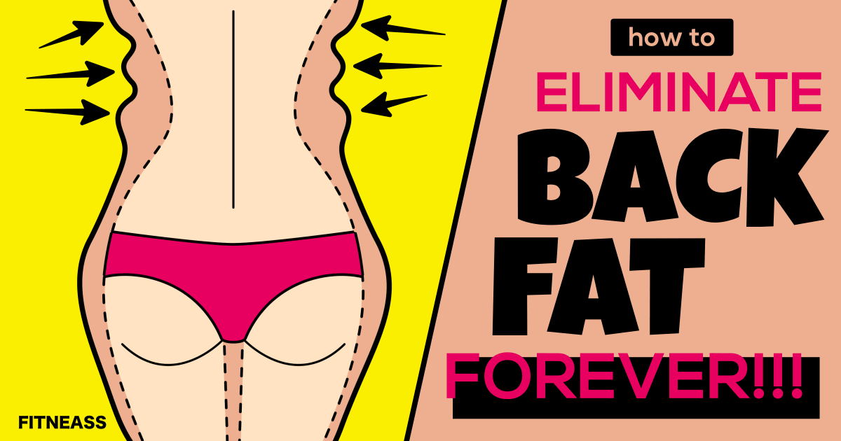 Tips To Eliminate Back Fat Forever