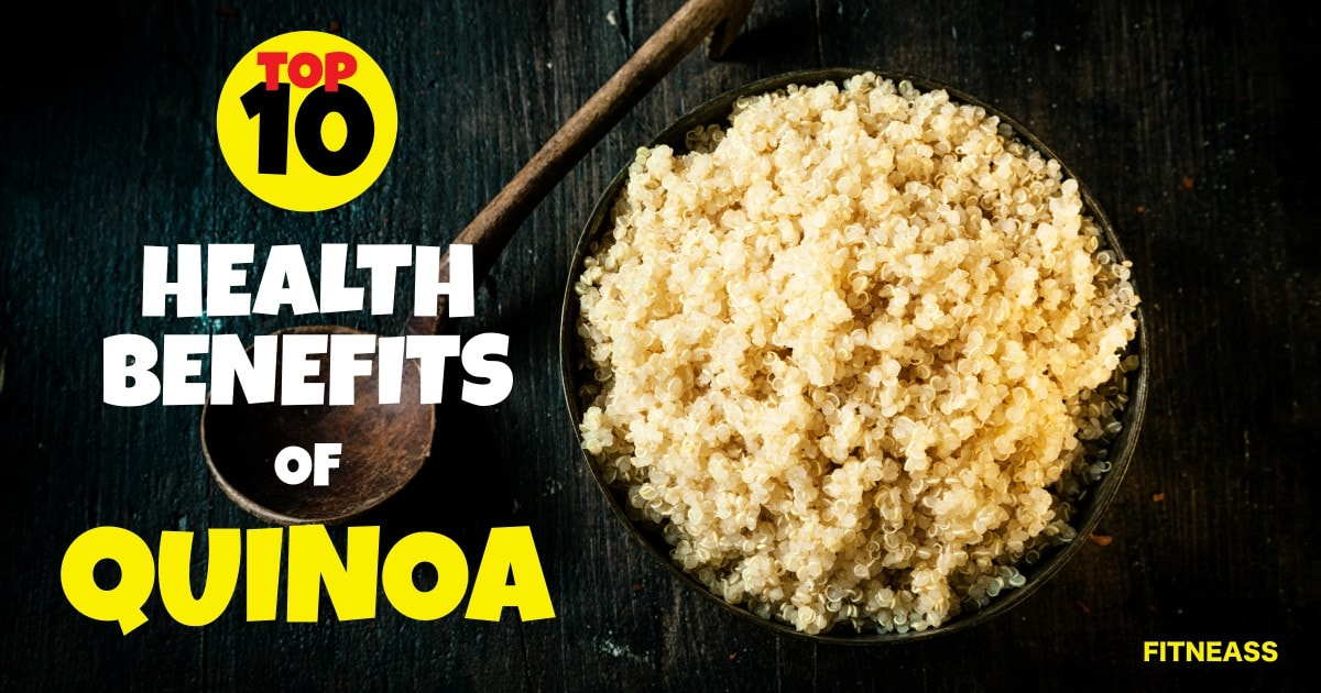 Top 10 Health Benefits Of Quinoa