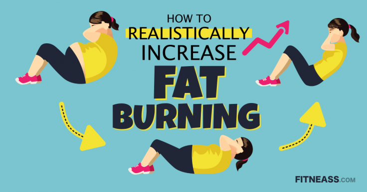 10 Tips To Realistically Increase Fat Burning