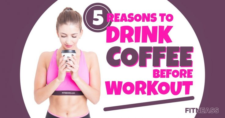 Health Benefits Of Drinking Coffee Before Working Out