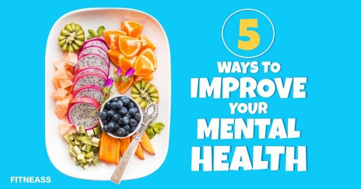 5 Simple Ways To Improve Mental Health