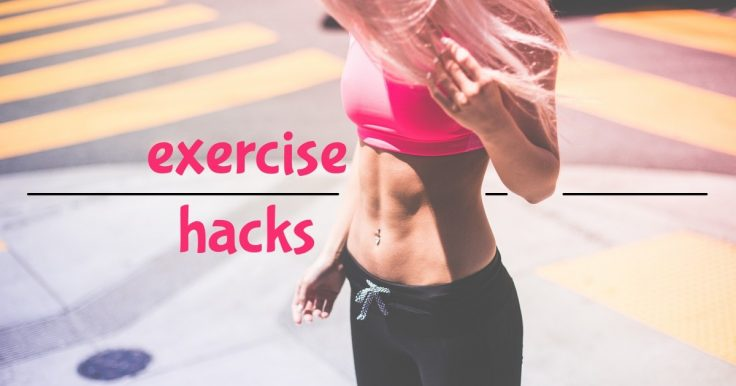 Best Exercise Hacks To Maximize Your Results