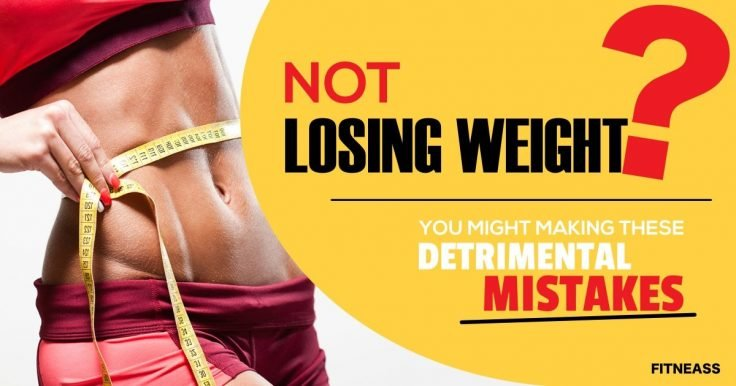 The Detrimental Reasons Why You're Not Losing Weight