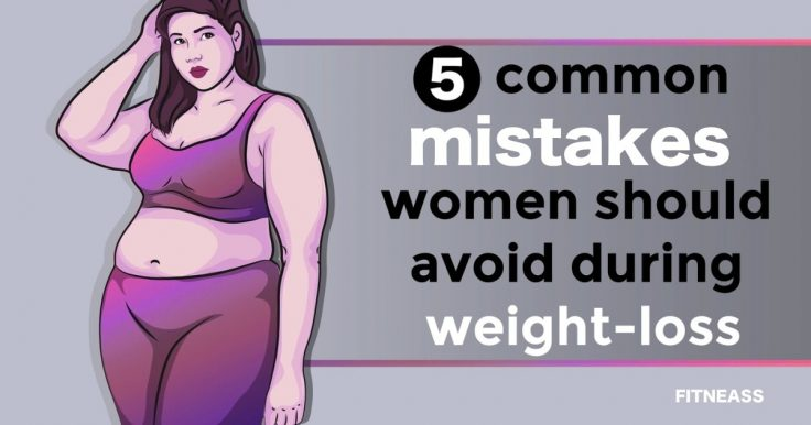 Slimming Mistakes Women Should Avoid