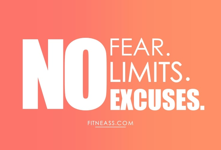 No fear. No limits. No excuses