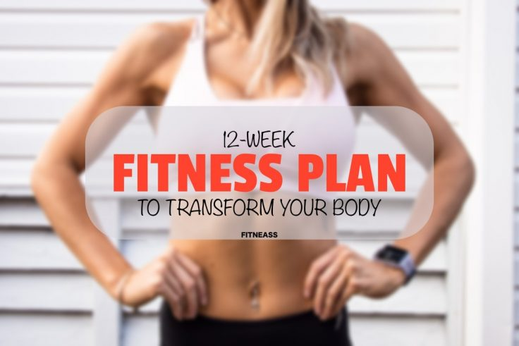 12-Week Fitness Plan To Transform Your Body