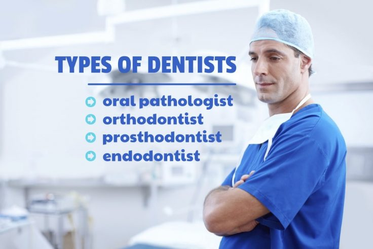9 Types Of Dental Specialists For All Your Oral Problems