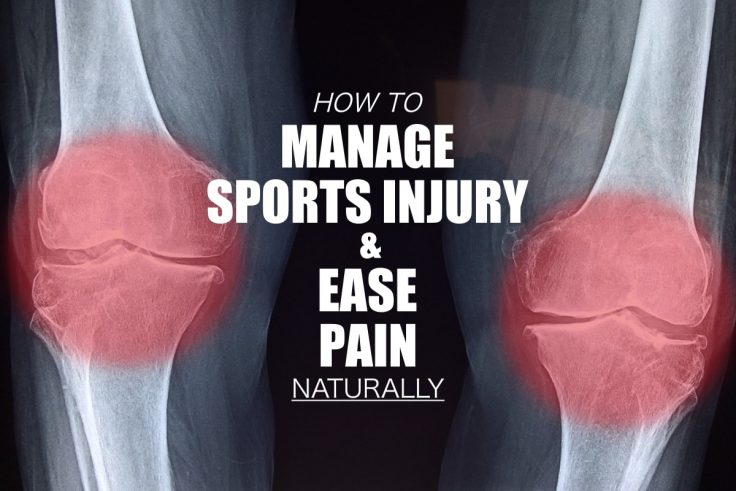 How To Naturally Ease Pain And Manage The Injury