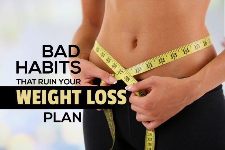 10 Bad Habits That Can Ruin Your Weight Loss Efforts