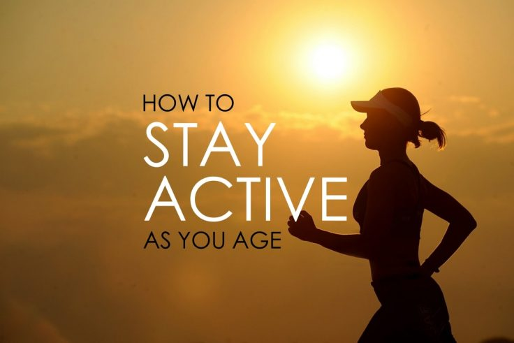 How To Stay Active And Healthy As You Age