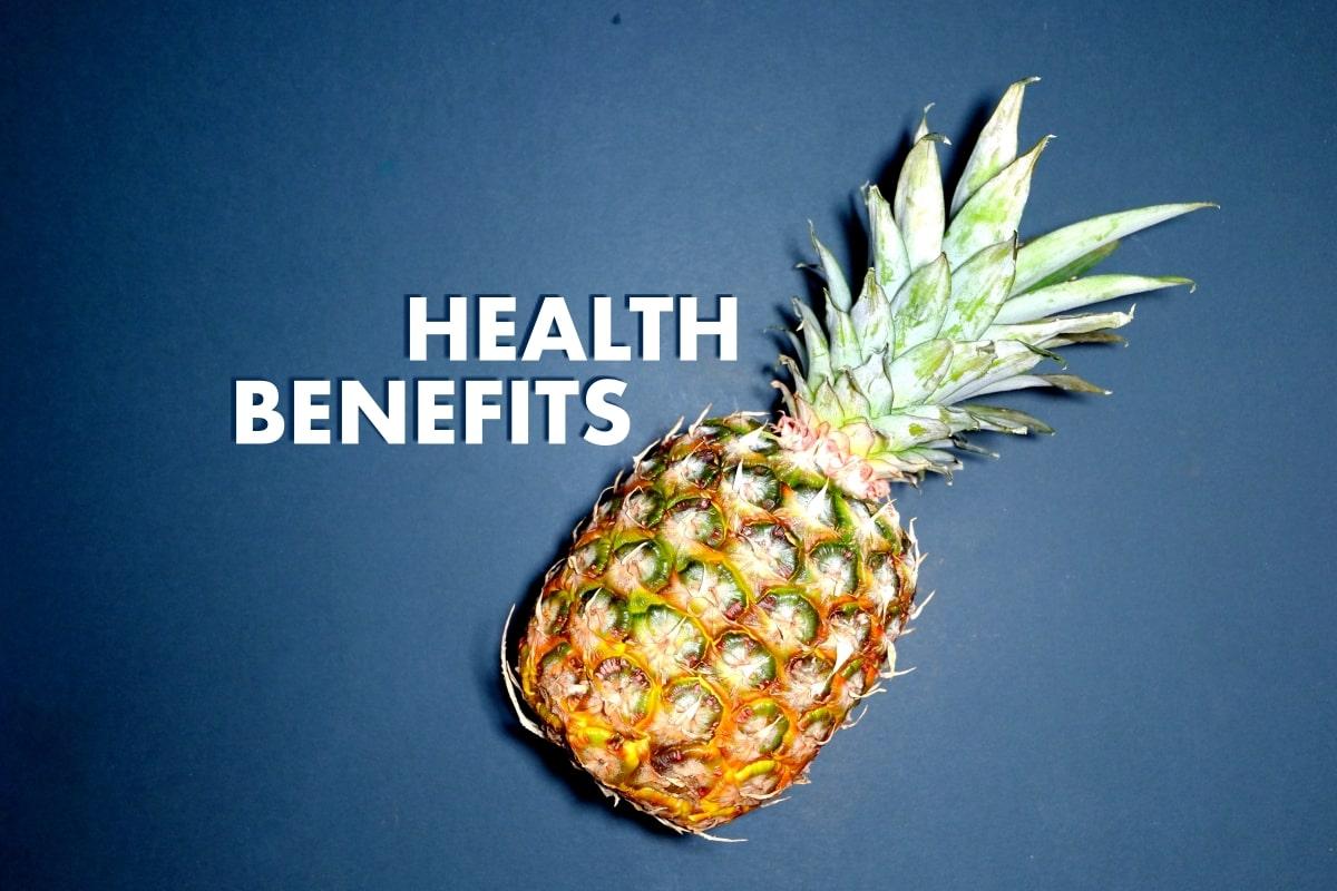 15 Surprising Health Benefits Of Pineapple - Fitneass