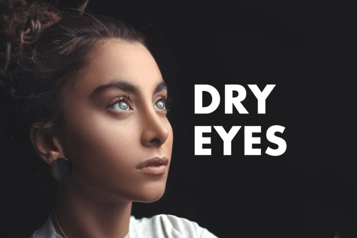 A Quick Guide To Treating Dry Eyes Naturally