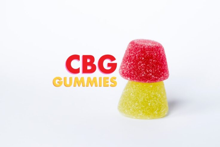What Are CBG Gummies And How To Choose The Right One