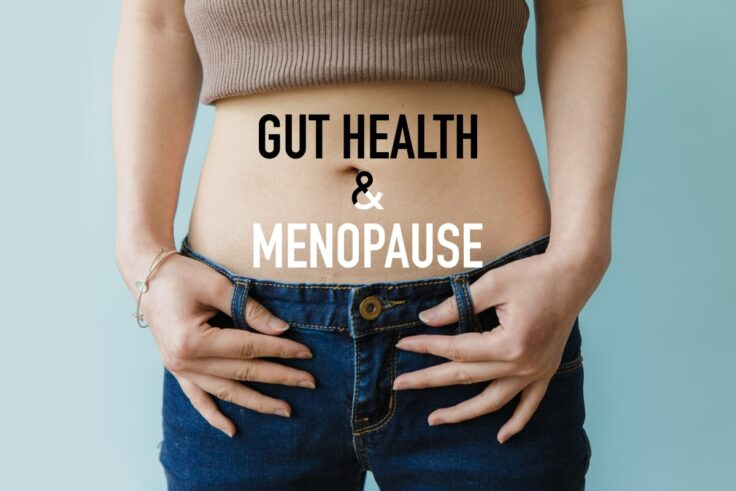Gut Health And Menopause